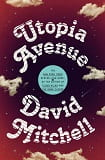 Utopia Avenue: a novel